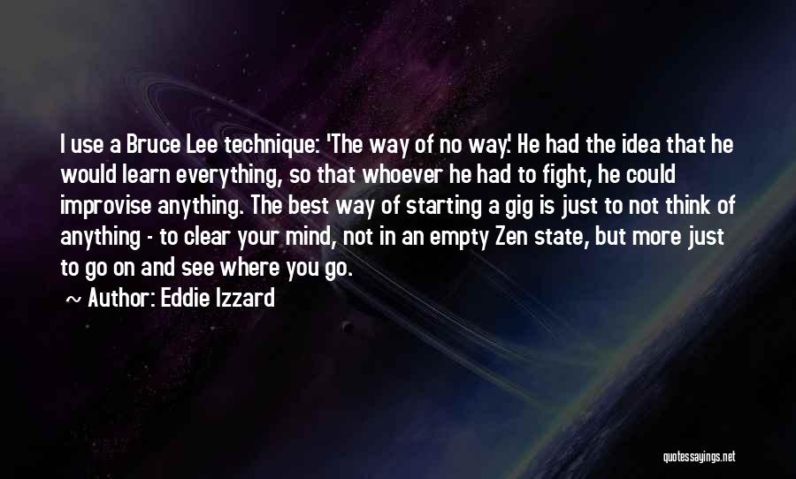 Your State Of Mind Quotes By Eddie Izzard