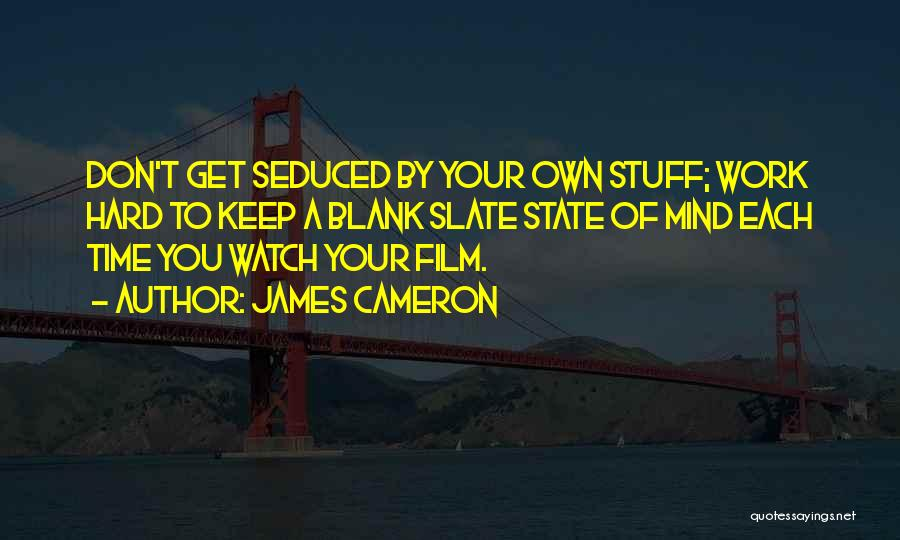 Your State Of Mind Quotes By James Cameron