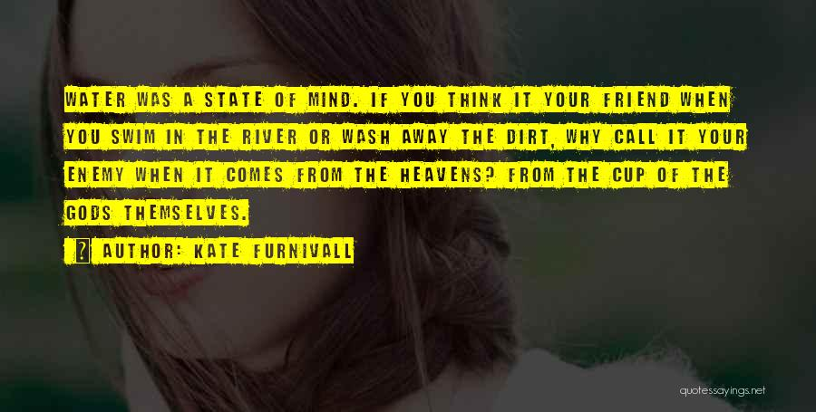 Your State Of Mind Quotes By Kate Furnivall