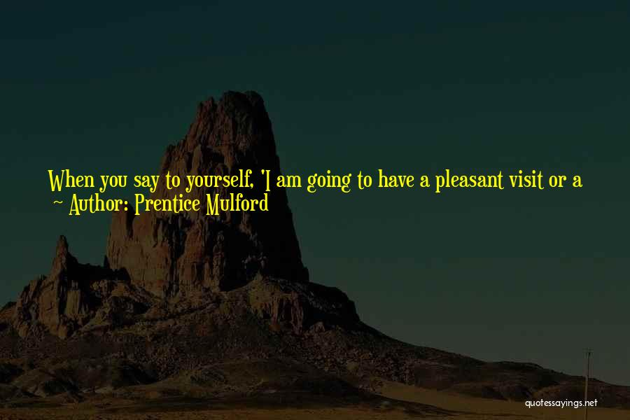 Your State Of Mind Quotes By Prentice Mulford