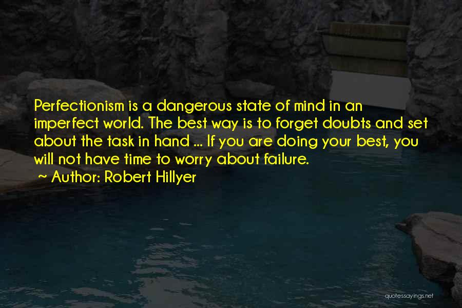 Your State Of Mind Quotes By Robert Hillyer