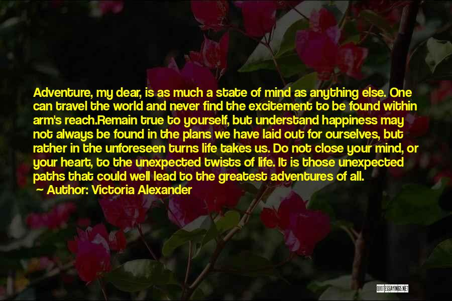 Your State Of Mind Quotes By Victoria Alexander