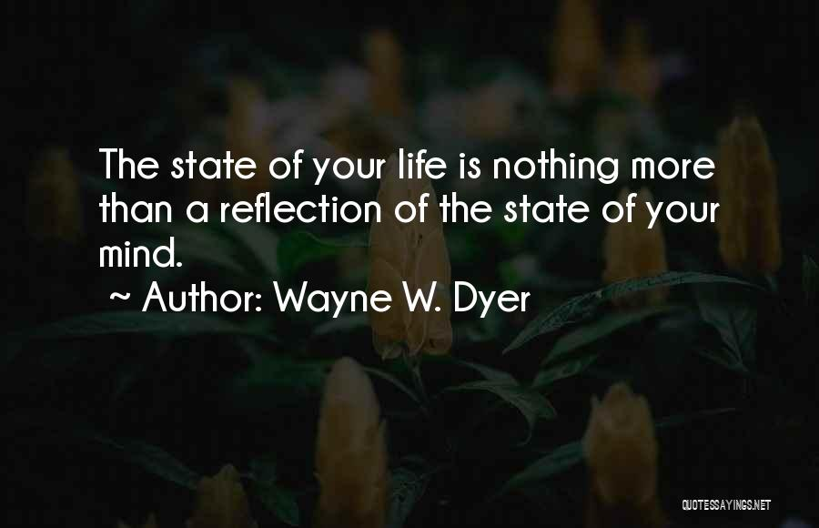 Your State Of Mind Quotes By Wayne W. Dyer