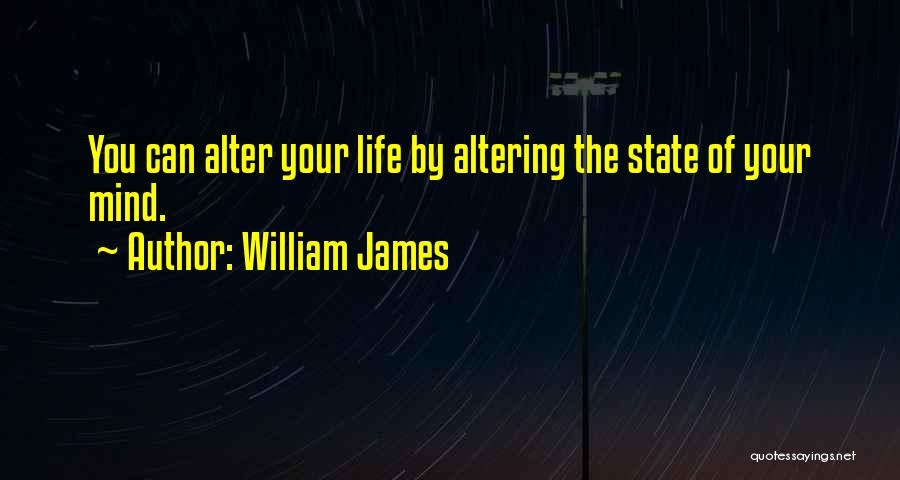 Your State Of Mind Quotes By William James