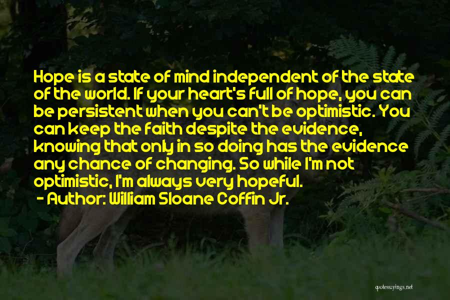 Your State Of Mind Quotes By William Sloane Coffin Jr.