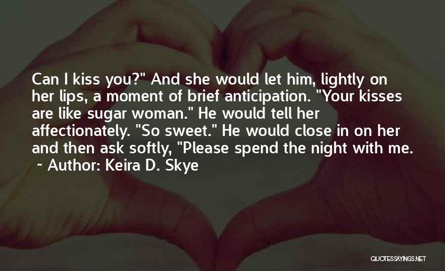 Your Sweet Like Sugar Quotes By Keira D. Skye