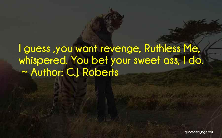 Your Sweet Quotes By C.J. Roberts