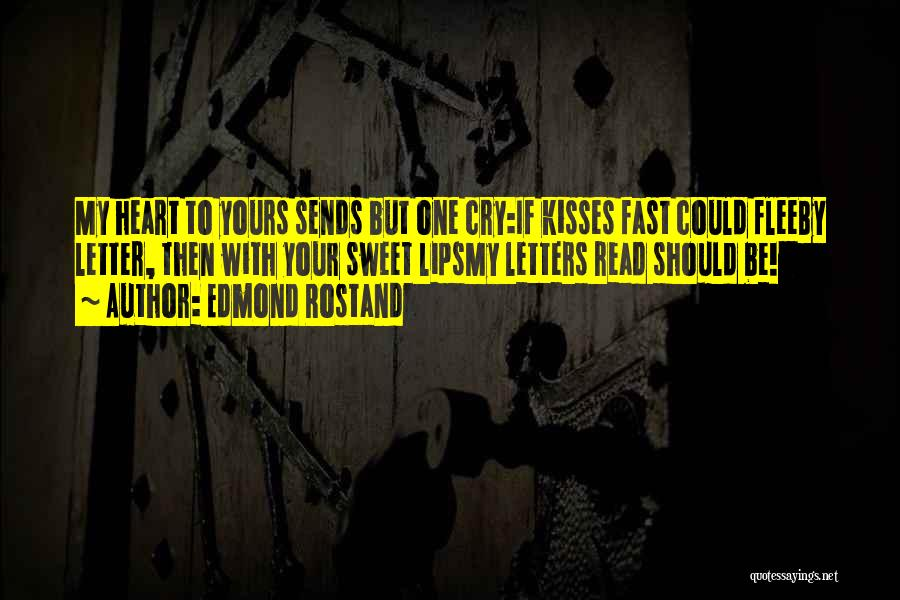 Your Sweet Quotes By Edmond Rostand