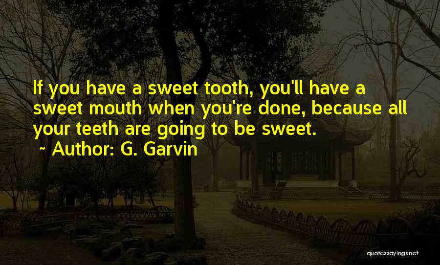 Your Sweet Quotes By G. Garvin