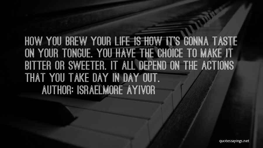 Your Sweet Quotes By Israelmore Ayivor