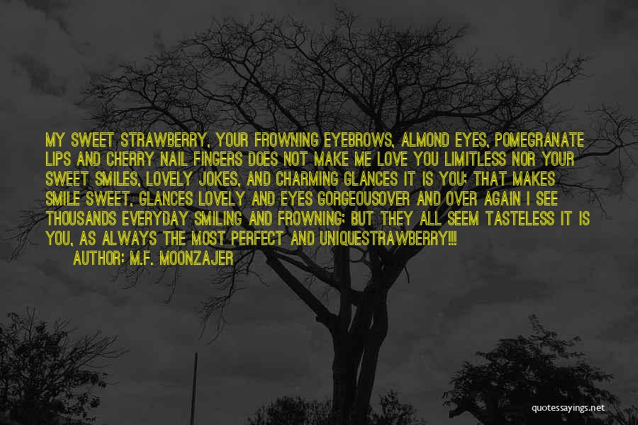Your Sweet Quotes By M.F. Moonzajer