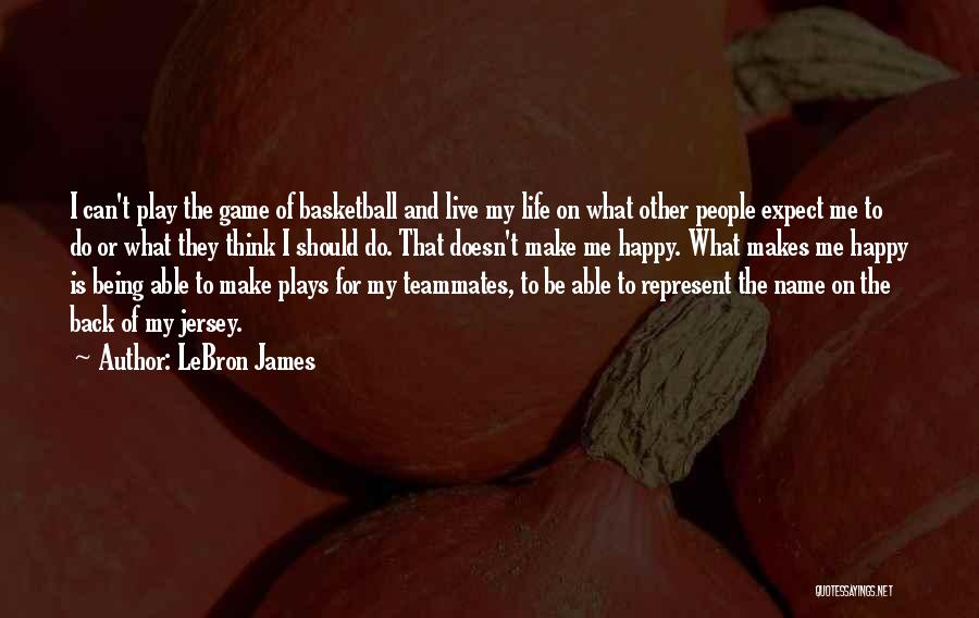 Your Teammates Being Your Family Quotes By LeBron James