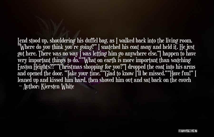 Your The Best Boyfriend Quotes By Kiersten White