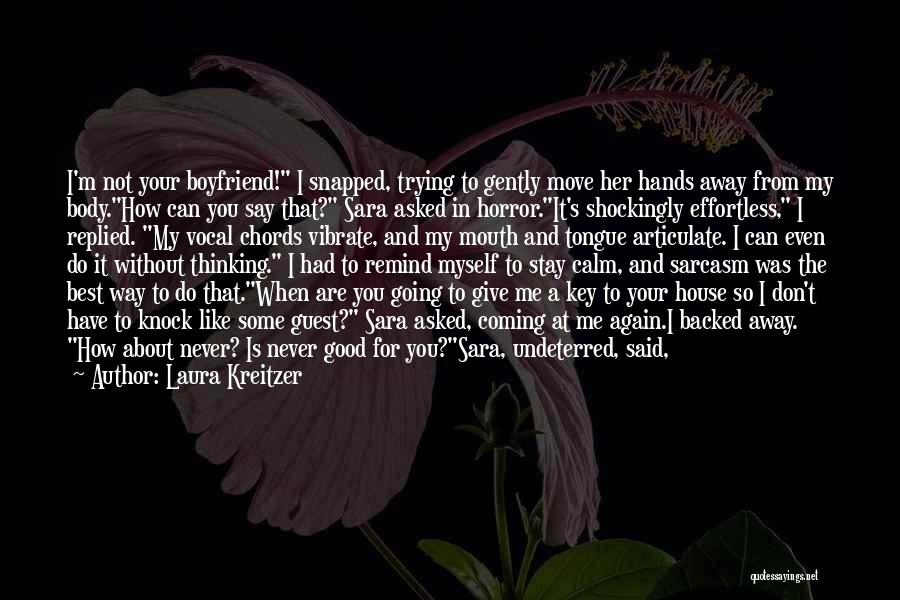 Your The Best Boyfriend Quotes By Laura Kreitzer