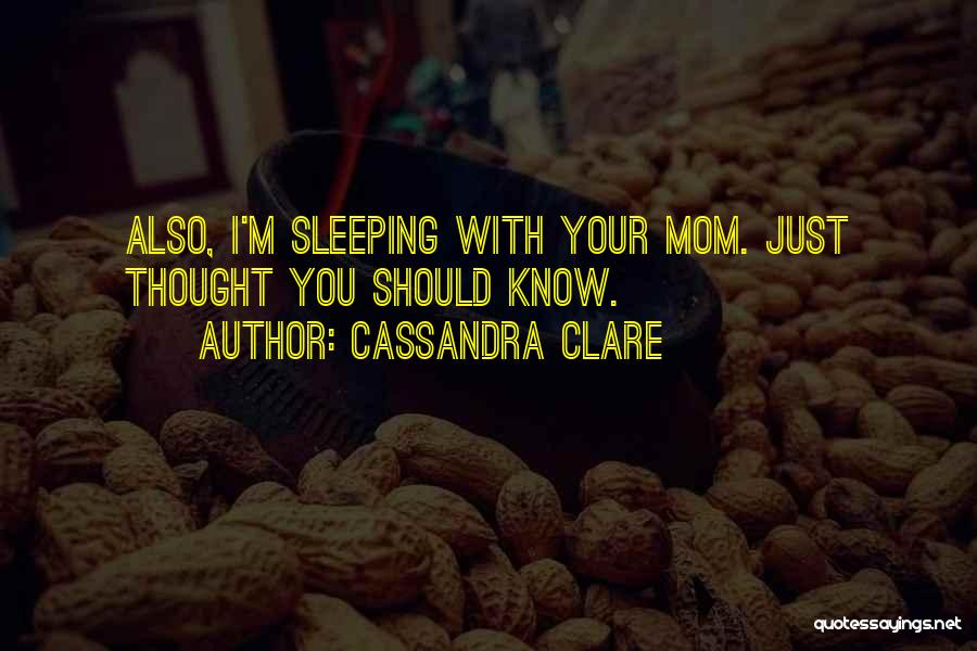 Your The Best Mom Quotes By Cassandra Clare
