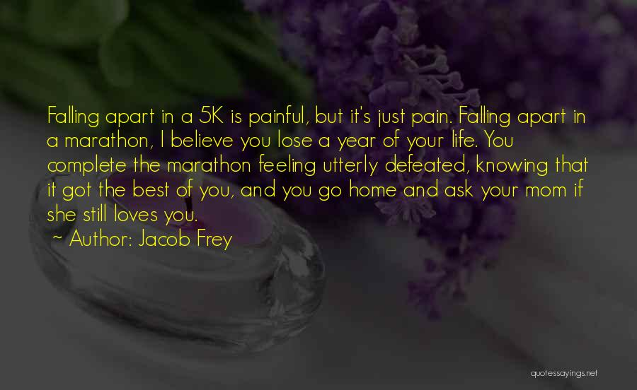 Your The Best Mom Quotes By Jacob Frey