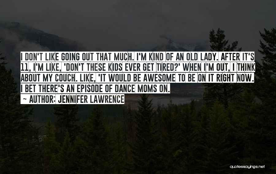 Your The Best Mom Quotes By Jennifer Lawrence