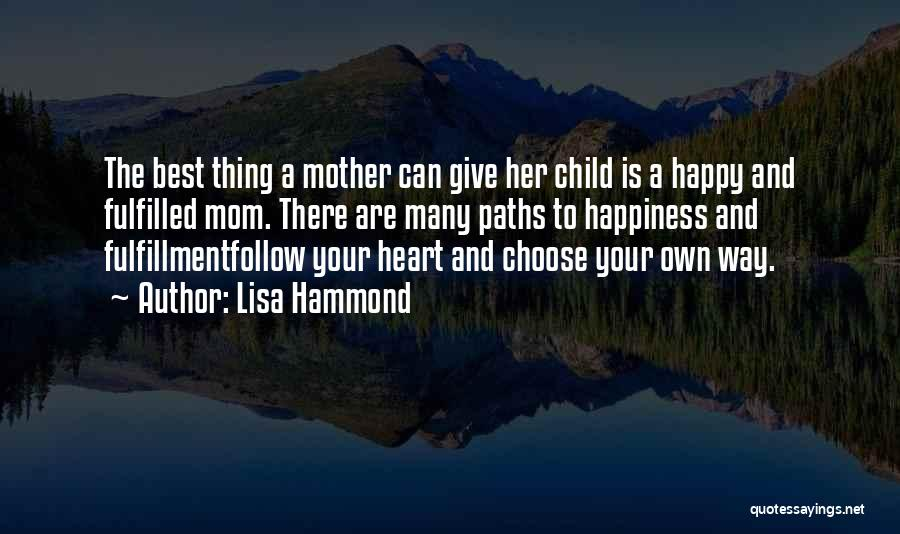 Your The Best Mom Quotes By Lisa Hammond