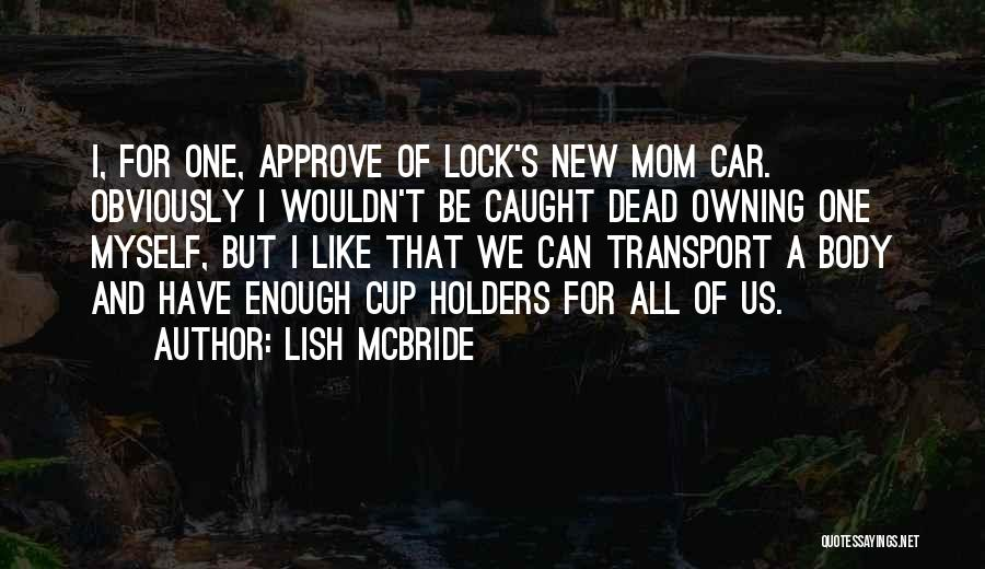 Your The Best Mom Quotes By Lish McBride