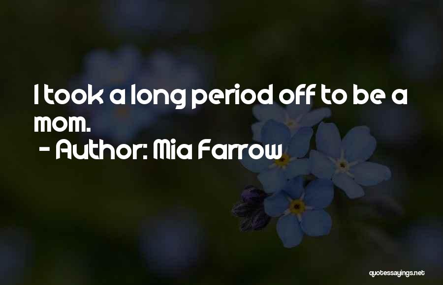 Your The Best Mom Quotes By Mia Farrow