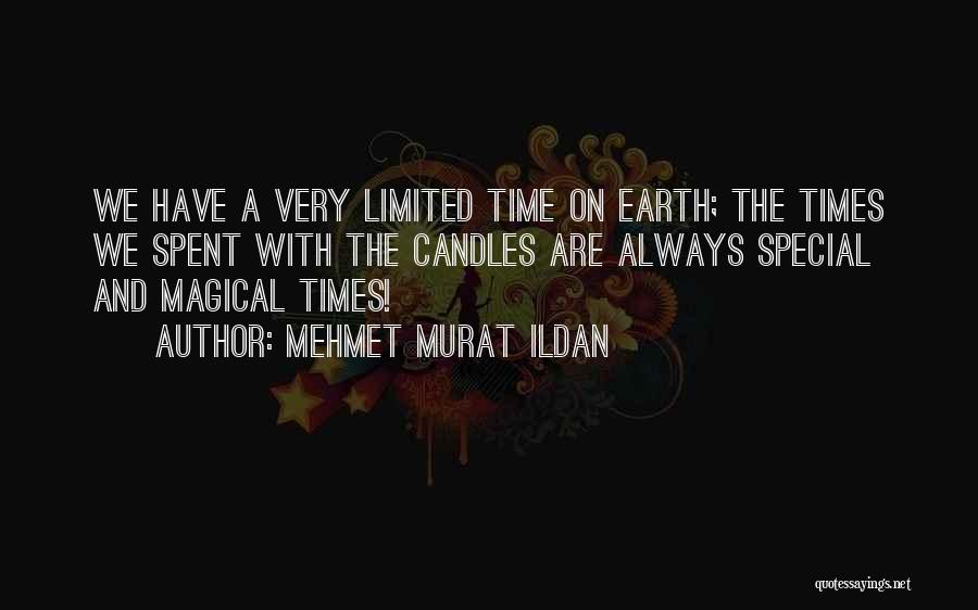 Your Time On Earth Is Limited Quotes By Mehmet Murat Ildan