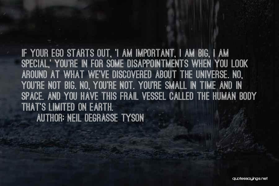 Your Time On Earth Is Limited Quotes By Neil DeGrasse Tyson