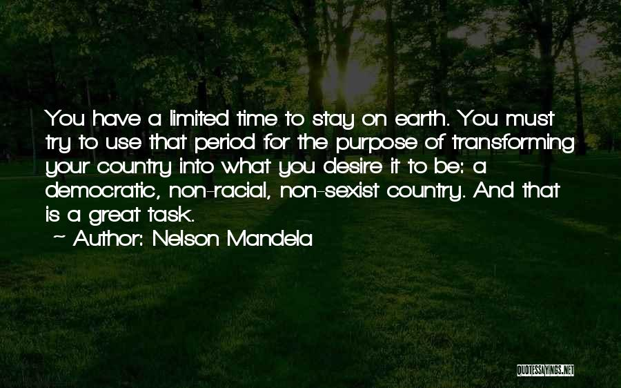 Your Time On Earth Is Limited Quotes By Nelson Mandela