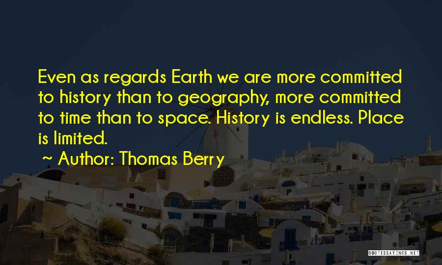 Your Time On Earth Is Limited Quotes By Thomas Berry