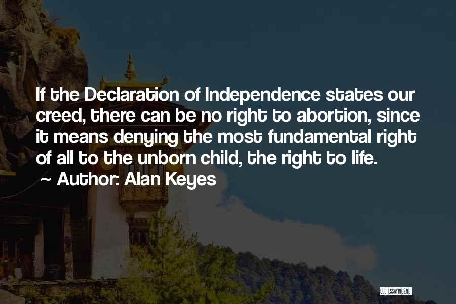 Your Unborn Child Quotes By Alan Keyes