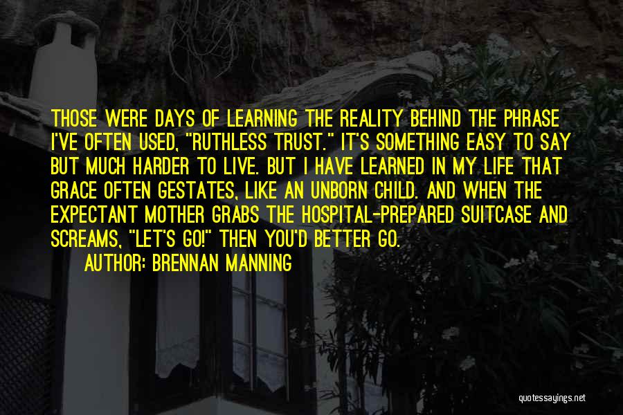 Your Unborn Child Quotes By Brennan Manning