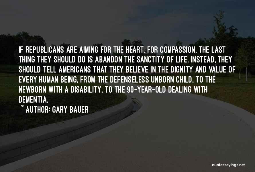 Your Unborn Child Quotes By Gary Bauer