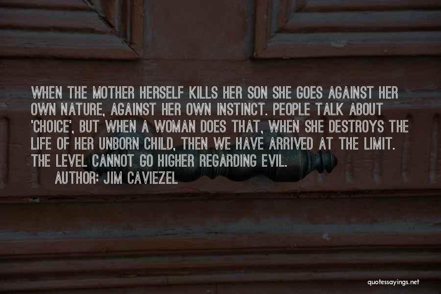 Your Unborn Child Quotes By Jim Caviezel