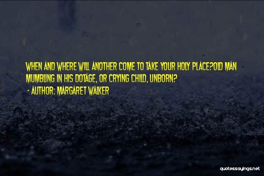 Your Unborn Child Quotes By Margaret Walker