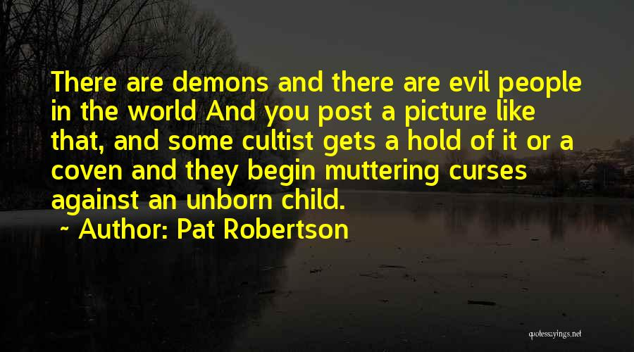 Your Unborn Child Quotes By Pat Robertson