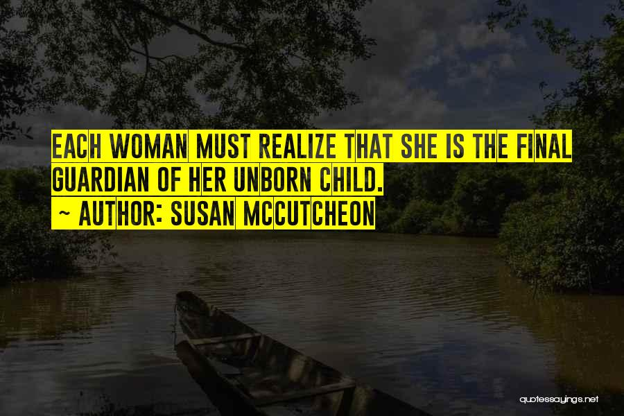 Your Unborn Child Quotes By Susan McCutcheon
