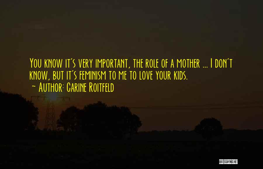 Your Very Important To Me Quotes By Carine Roitfeld