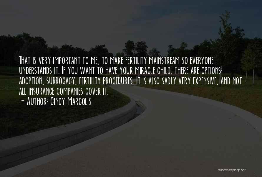 Your Very Important To Me Quotes By Cindy Margolis