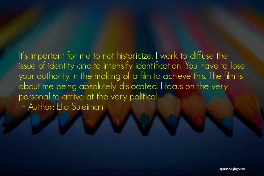 Your Very Important To Me Quotes By Elia Suleiman