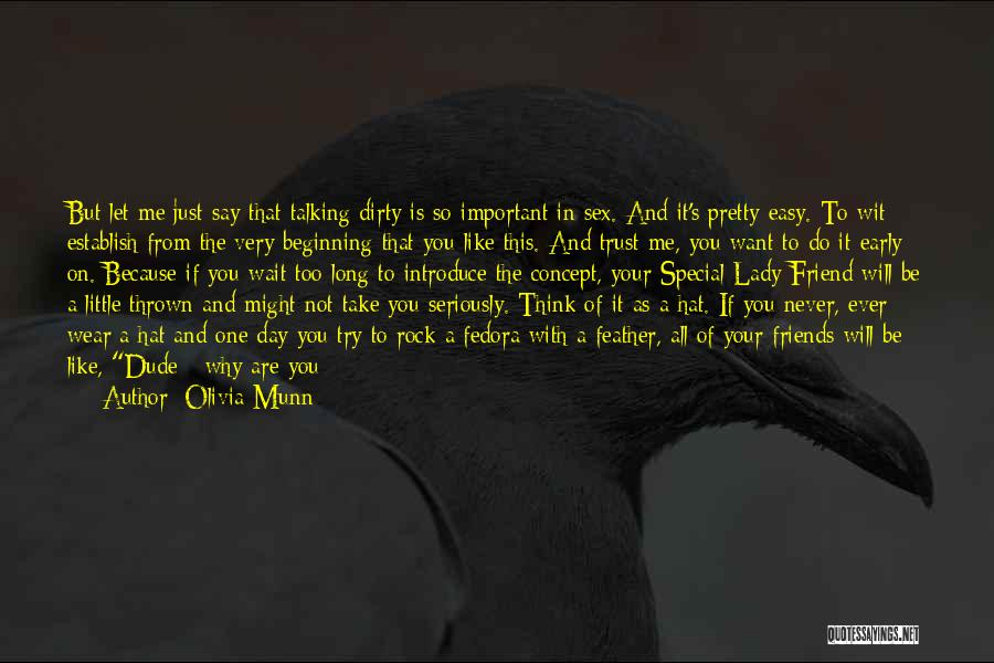 Your Very Important To Me Quotes By Olivia Munn