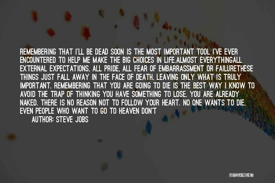Your Very Important To Me Quotes By Steve Jobs