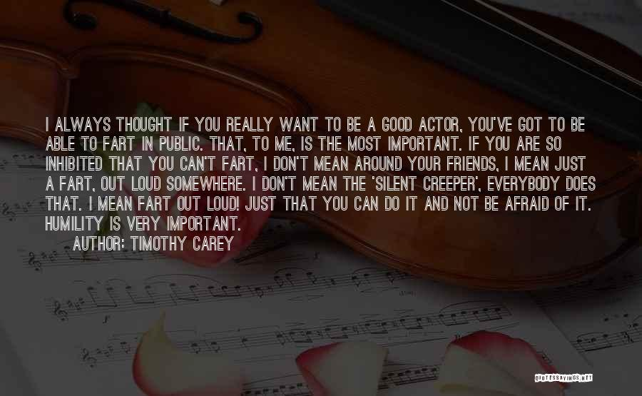Your Very Important To Me Quotes By Timothy Carey