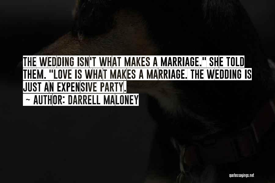 Your Wedding Party Quotes By Darrell Maloney