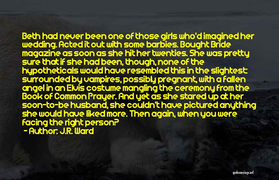 Your Wedding Party Quotes By J.R. Ward