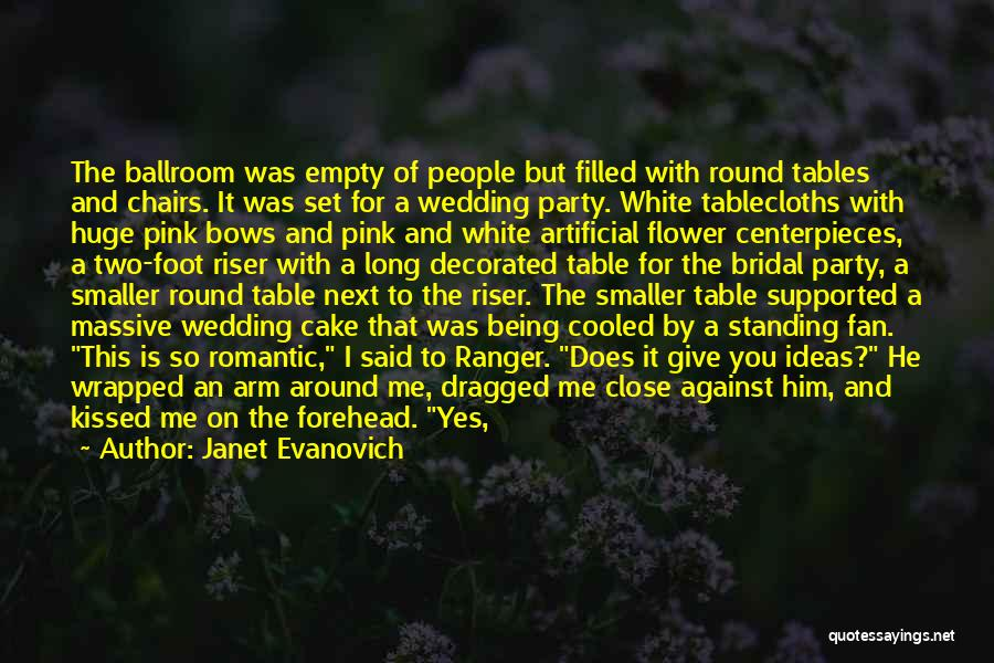 Your Wedding Party Quotes By Janet Evanovich