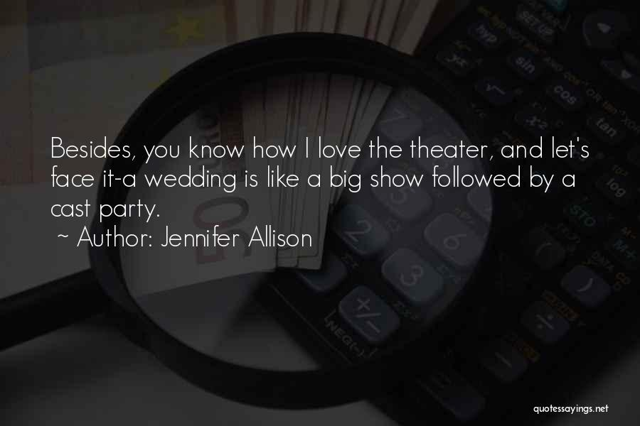 Your Wedding Party Quotes By Jennifer Allison