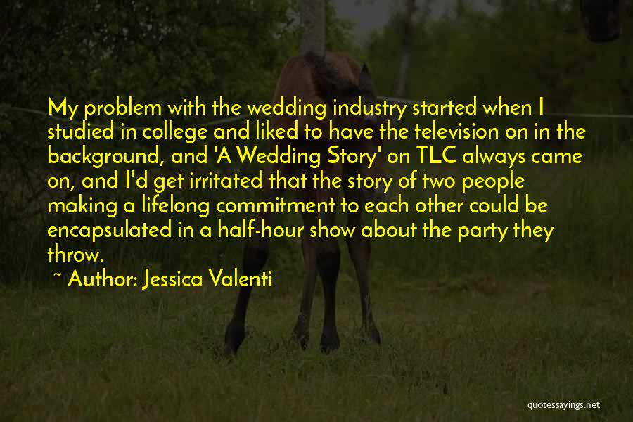 Your Wedding Party Quotes By Jessica Valenti