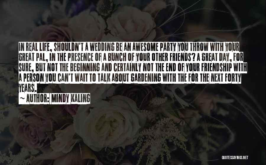 Your Wedding Party Quotes By Mindy Kaling