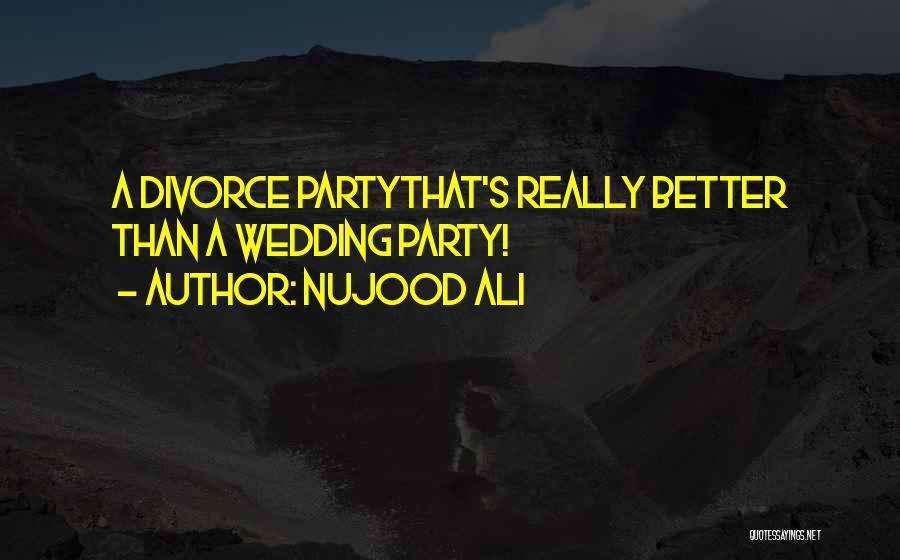 Your Wedding Party Quotes By Nujood Ali
