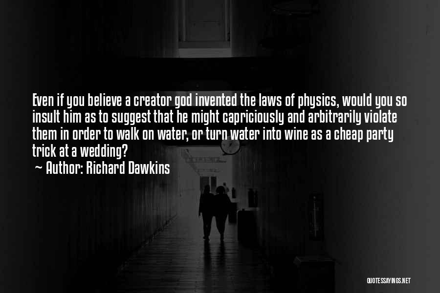Your Wedding Party Quotes By Richard Dawkins