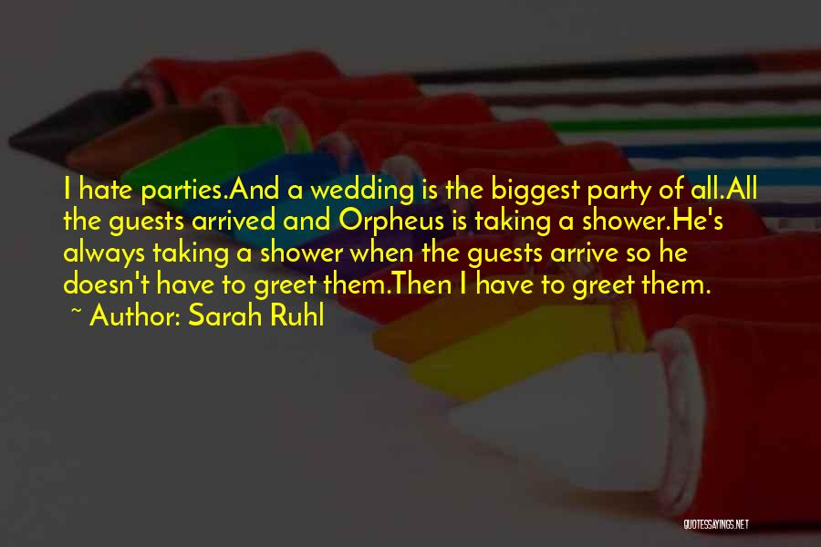 Your Wedding Party Quotes By Sarah Ruhl